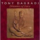 TONY DAGRADI Dreams of Love album cover
