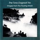 TONY DAGRADI Images From The Floating World (aka Parading) album cover