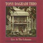 TONY DAGRADI Live At The Columns album cover