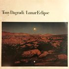 TONY DAGRADI Lunar Eclipse album cover