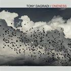 TONY DAGRADI Oneness album cover