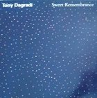 TONY DAGRADI Sweet Remembrance album cover
