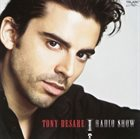 TONY DESARE Radio Show album cover