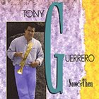 TONY GUERRERO Now & Then album cover