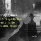 TONY HYMAS Correspondances Erik Satie Claude Debussy album cover