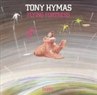 TONY HYMAS Flying Fortress album cover