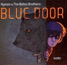 TONY HYMAS Hymas & The Bates Brothers : Blue Door album cover