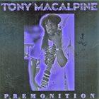 TONY MACALPINE Premonition album cover