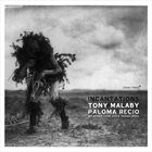 TONY MALABY Tony Malaby Paloma Recio : Incantation Suite album cover