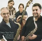 TONY MALABY Tony Malaby, Trevor Dunn, Ryan Sawyer, Louis Belogenis : Twice Told Tales album cover
