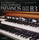 TONY MONACO A New Generation: Paesanos on the New B3 album cover