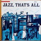 TONY PARENTI Jazz, That's All album cover