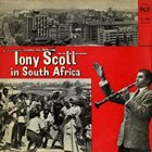 TONY SCOTT Tony Scott in South Africa album cover