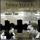 TONY TIXIER Electric' Trane album cover