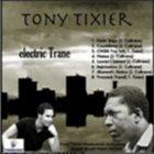 TONY TIXIER Electric' Trane album cover