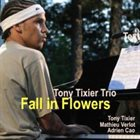 TONY TIXIER Fall in Flowers album cover