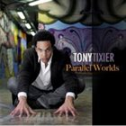 TONY TIXIER Parallel Worlds album cover