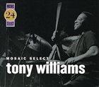 TONY WILLIAMS Mosaic Select 24 album cover