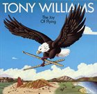 TONY WILLIAMS The Joy Of Flying album cover
