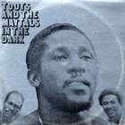 TOOTS AND THE MAYTALS In The Dark album cover