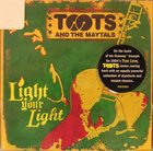 TOOTS AND THE MAYTALS Light Your Light album cover