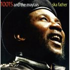 TOOTS AND THE MAYTALS Ska Father album cover
