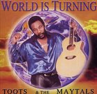 TOOTS AND THE MAYTALS World Is Turning album cover