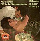 TOOTS THIELEMANS Blues pour Flirter album cover