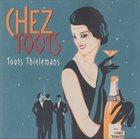 TOOTS THIELEMANS Chez Toots album cover
