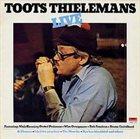 TOOTS THIELEMANS Live album cover