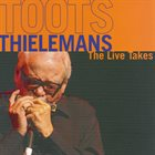 TOOTS THIELEMANS TheLive Takes (aka The Live Takes, Volume 1) album cover