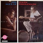 TOOTS THIELEMANS The Soul of Toots Thielemans album cover