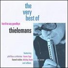 TOOTS THIELEMANS The Very Best Of (Hard to Say Goodbye) album cover