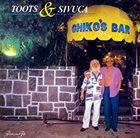 TOOTS THIELEMANS Toots & Sivuca :Chico's Bar album cover