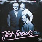 TOOTS THIELEMANS Toots Thielemans / Jonny Teupen / Paul Kuhn : Just Friends album cover