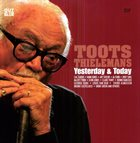 TOOTS THIELEMANS Yeterday And Today (2CD) album cover