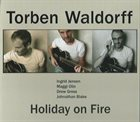 TORBEN WALDORFF Holiday On Fire album cover