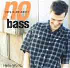 TORBEN WALDORFF No Bass - Hello World album cover