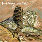 TORI FREESTONE El Barranco album cover