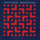 TORSTEN GOODS Manhattan Walls album cover