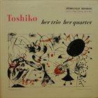 TOSHIKO AKIYOSHI Her Trio, Her Quartet album cover