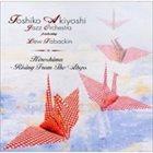 TOSHIKO AKIYOSHI Hiroshima - Rising From the Abyss album cover