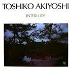 TOSHIKO AKIYOSHI Interlude album cover