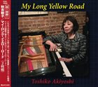 TOSHIKO AKIYOSHI My Long Yellow Road album cover