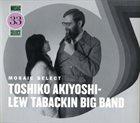 TOSHIKO AKIYOSHI Toshiko Akiyoshi-Lew Tabackin Big Band : Mosaic Select 33 album cover