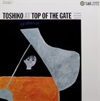 TOSHIKO AKIYOSHI Toshiko at Top of the Gate album cover
