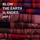 TOSHINORI KONDO Blow The Earth In Andes, part I album cover