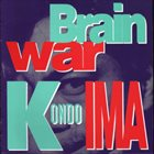 TOSHINORI KONDO Toshinori Kondo & IMA : Brain War album cover