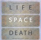 TOSHINORI KONDO Life Space Death (feat. Bill Laswell) album cover