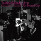 TOSHINORI KONDO Live at Hot Buttered Club album cover